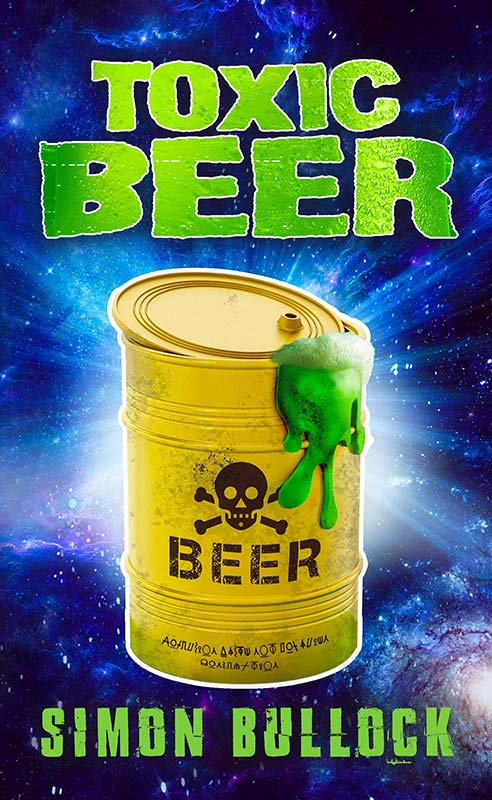 Front cover of Toxic Beer by Simon Bullock
